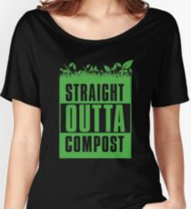 Straight Outta Compost - Funny Gardening Gift Women's Relaxed Fit T-Shirt