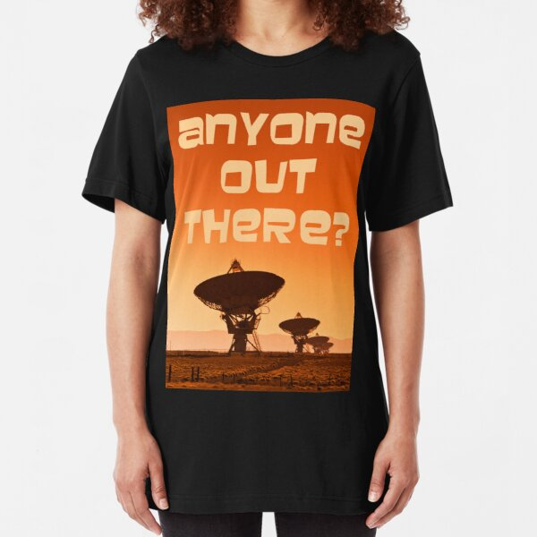Anyone out There? Slim Fit T-Shirt