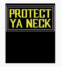 Protect Ya Neck Design Photographic Print