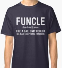 Funcle Definition Classic T-Shirt