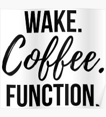 Wake. Coffee. Function. - Black Poster
