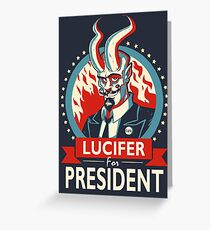 Lucifer For President! Greeting Card