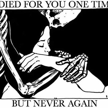 I Died For You One Time, But Never Again by PitchBlaqk