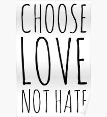 choose love not hate Poster