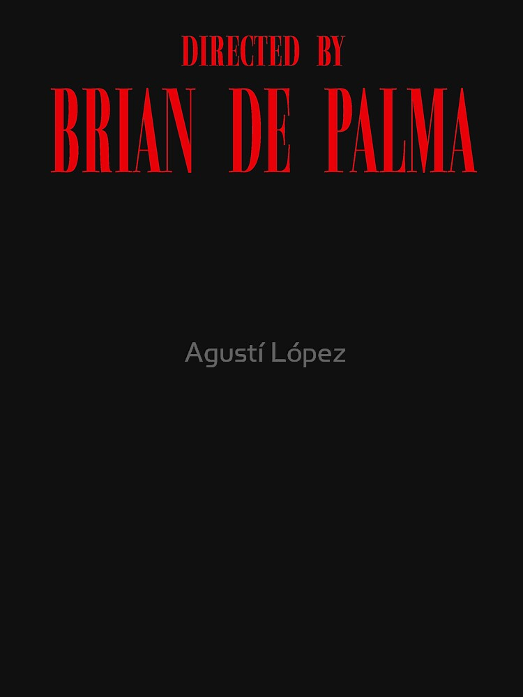 Directed by Brian De Palma by AgustiLopez