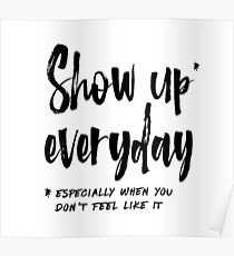 Show Up Everyday - Motivation Brush Lettering Poster
