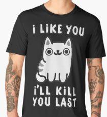 I'll Kill You Last Men's Premium T-Shirt