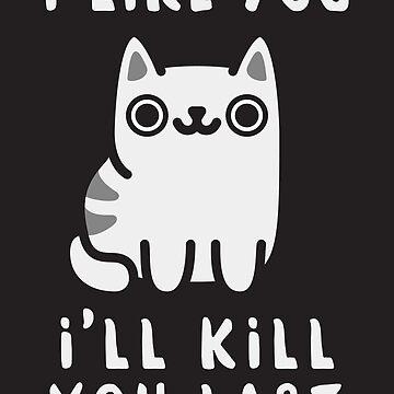 I'll Kill You Last by beardsandcats