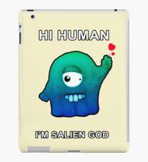 Hi Human, I'm Salien God iPad Case/Skin