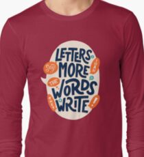 Letters say more than the words they write Long Sleeve T-Shirt