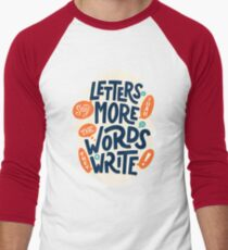 Letters say more than the words they write Men's Baseball ¾ T-Shirt