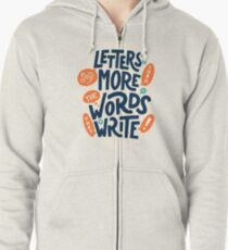 Letters say more than the words they write Zipped Hoodie