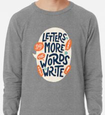 Letters say more than the words they write Lightweight Sweatshirt