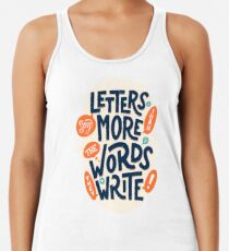 Letters say more than the words they write Racerback Tank Top
