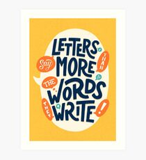 Letters say more than the words they write Art Print
