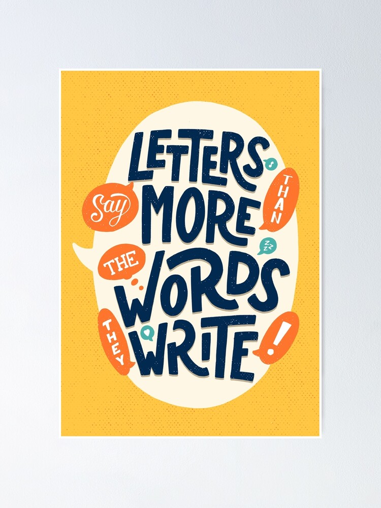 Alternate view of Letters say more than the words they write Poster