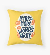 Letters say more than the words they write Throw Pillow
