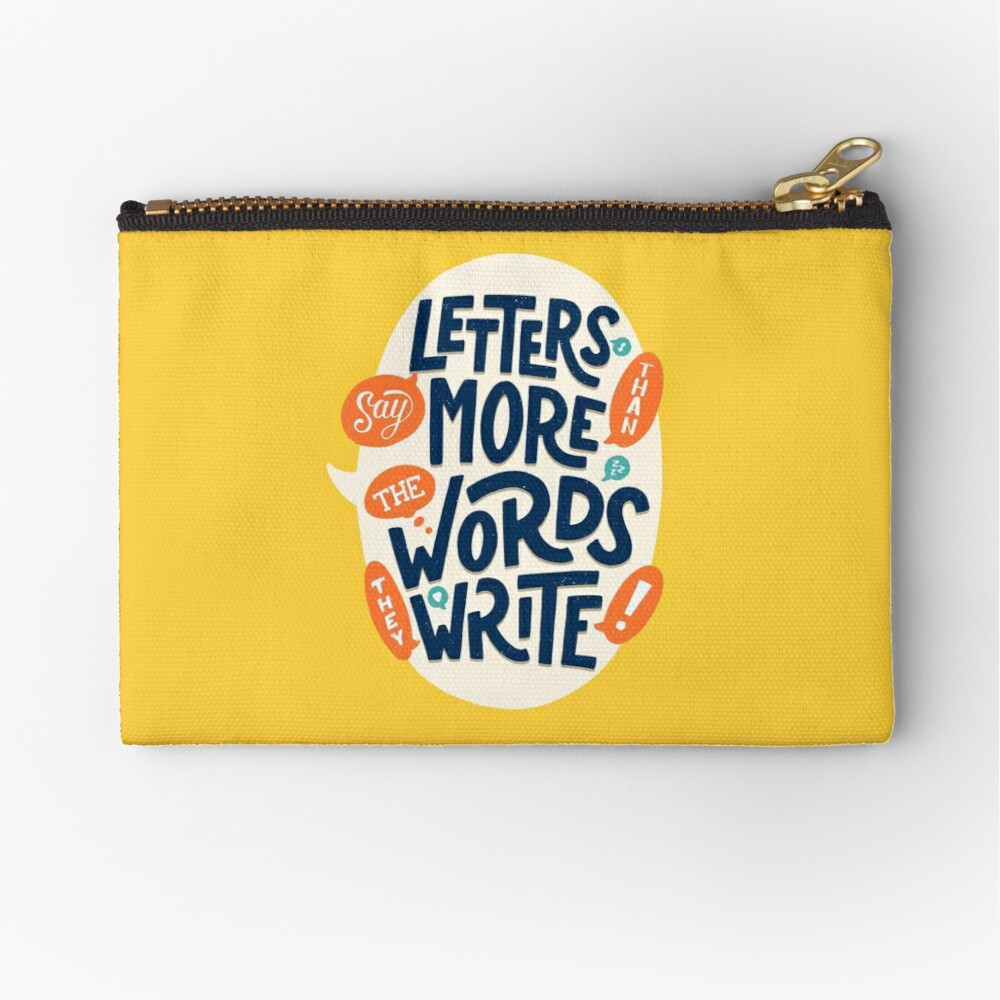 Letters say more than the words they write Zipper Pouch