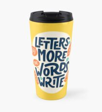 Letters say more than the words they write Travel Mug