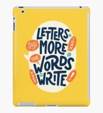 Letters say more than the words they write iPad Case/Skin