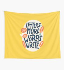 Letters say more than the words they write Wall Tapestry