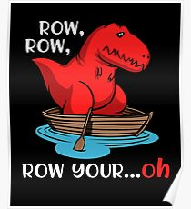 T-Rex Row Your Boat Dinosaur Funny Short Arms  Poster