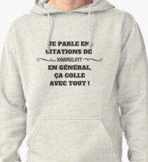 I speak in quotes from Kaamelott .... Pullover Hoodie