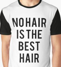 No hair is the best hair Graphic T-Shirt
