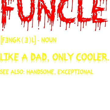 Funcle like a dad only cooler by tuhang606