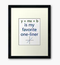 y = mx + b is my favorite one-liner Framed Print