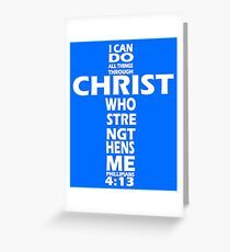 PHILIPPIANS 4:13 WHITE - ALL THINGS THROUGH CHRIST Greeting Card