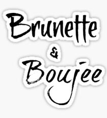 Brunette and Boujee Sticker