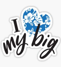 I Love My Big – Blue Sticker