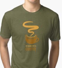 Distress - My Blood Type is Coffee Tri-blend T-Shirt