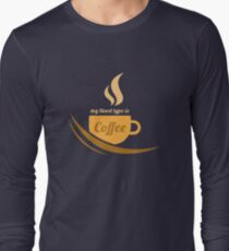 Funny Coffee Lover - My Blood Type Is Coffee  T-Shirt