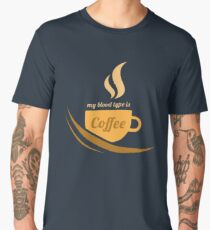 Funny Coffee Lover - My Blood Type Is Coffee  Men's Premium T-Shirt