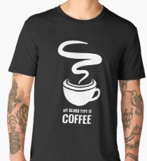 Humorous My Blood Type Is Coffee Men's Premium T-Shirt