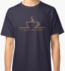 Wonderful Humorous My Blood Type Is Coffee Classic T-Shirt
