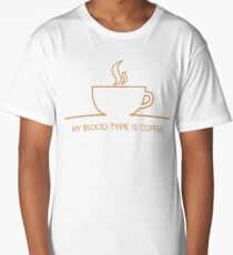 Wonderful Humorous My Blood Type Is Coffee Long T-Shirt