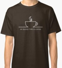 Cutie My Blood Type Is Coffee Classic T-Shirt