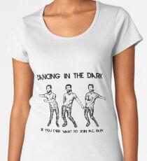 Dancing in the Dark :-D Women's Premium T-Shirt