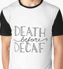 Tod vor Entkoffeinierung (Druck) Grafik T-Shirt