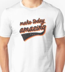 make today amazing in sf giant colours T-Shirt