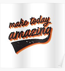 make today amazing in sf giant colours Poster