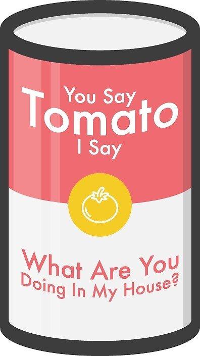 I Say Tomato by Accidental Avocado