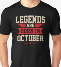 OCTOBER BIRTHDAY GIFT - LEGENDS ARE BORN IN OCTOBER T-Shirt
