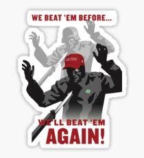 We Beat 'em Before, We'll Beat 'em Again! Sticker