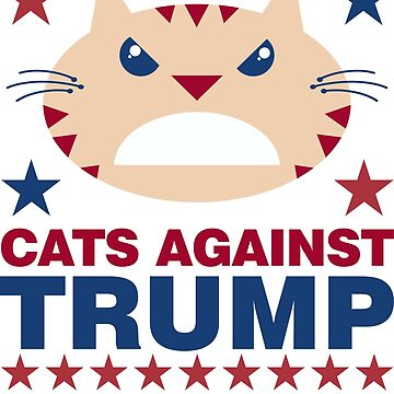 Cats Against Trump by DavidAyala