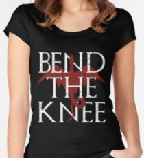 You Best Bend The Knee T-Shirt - Mother of Dragons T-shirt Women's Fitted Scoop T-Shirt
