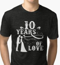 Hottest T-shirt For 10th Wedding Anniversary, Great Anniversary Gifts For Couple Tri-blend T-Shirt